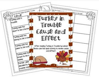 https://www.teacherspayteachers.com/Product/Turkey-Trouble-Cause-and-Effect-987867